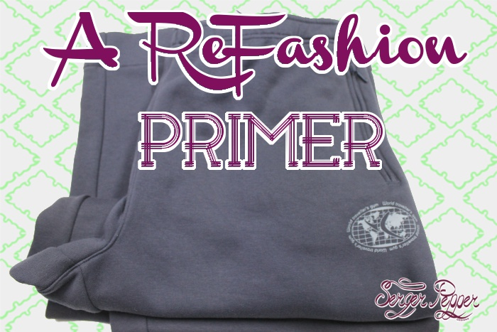 Serger Pepper - A Refashion Primer