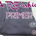 A Refashion Primer