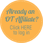 Already an OT Affiliate? Click here to log in.