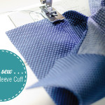 How to sew . . . a shirt sleeve cuff