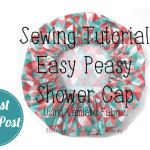Sew Your Own – An Easy Shower cap Tutorial