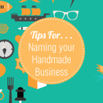 Tips for naming your handmade business