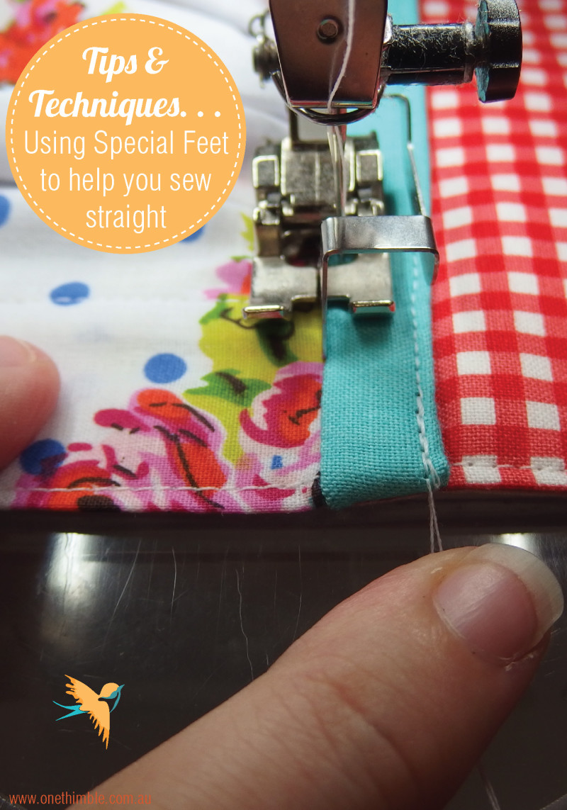 Tips & Techniques - Using special feet to help you sew straight