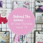 Behind the scenes One Thimble Issue 13