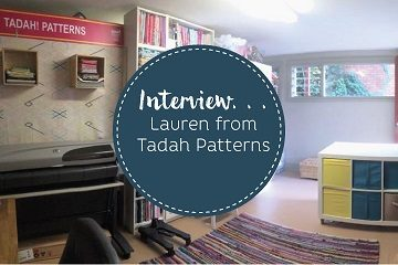 Interview with Lauren from Tadah Patterns