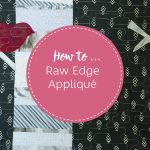 Raw Edge Appliqué Tute