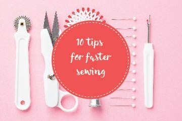 10 tips to save you time when sewing under pressure